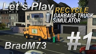Let's Play Recycle: Garbage Truck Simulator - Episode 1