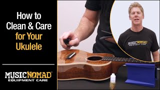 How to Clean and Care for your Ukulele with MusicNomad