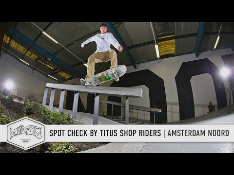 Amsterdam NOORD Indoor Skatepark - Check Out by Titus Shop Riders