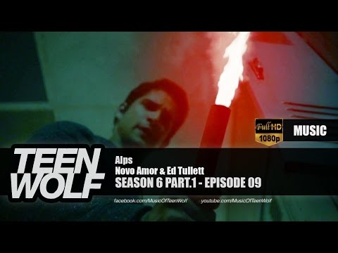 Novo Amor & Ed Tullett - Alps | Teen Wolf 6x09 Music [HD] music