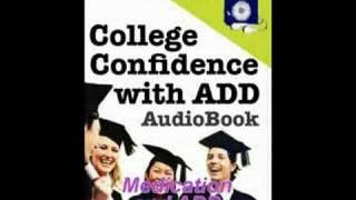 College Confidence with ADD - Medication - Chapter 5 (3/4)