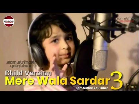 Mere Wala Sardaar 3 | New Song 2019 | Tushar Arora | Child Version
