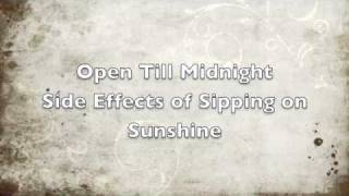 Open Till Midnight Side Effects of Sipping on Sunshine