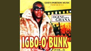 free mp3 songs download - Ogene nwa ghana igbo o bunk mp3