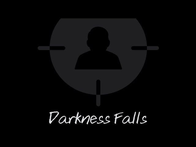 Darkness Falls Part 1