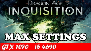 Dragon Age Inquisition (Max Settings) | GTX 1070 + i5 4690 [1080p 60fps]