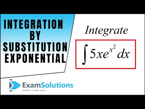 Integration by Substitution - Exponential type to try : ExamSolutions Maths Revision