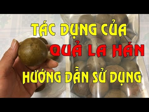 Quả La Hán - Tác dụng của Quả La Hán - Hướng dẫn sử dụng Quả La Hán