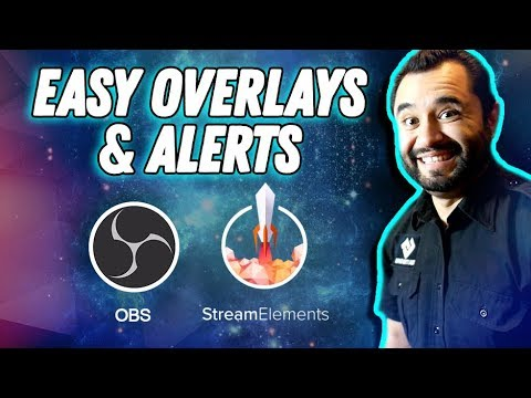 HOW TO: Stream Overlays & Alerts! // OBS Studio // StreamElements