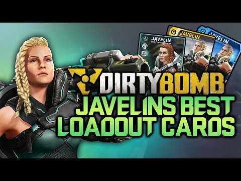 Javelin's Best Loadouts!   DirtyBomb Loadout Card Review