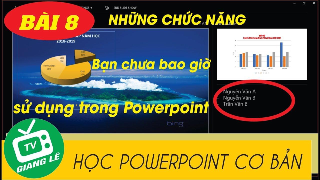 [HỌC POWERPOINT CƠ BẢN] Bài 8: Những chức năng bạn chưa bao giờ sử dụng trong powerpoint