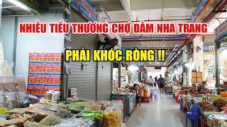 Nhiều Tiểu Thương Ở Chợ Đầm Nha Trang Phải Khóc Ròng Vì Không Khách Du Lịch