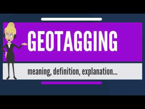 What is GEOTAGGING? What does GEOTAGGING mean? GEOTAGGING meaning, definition & explanation