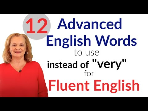 """12 Advanced English Words Fluent English (instead of """"very"""")"""