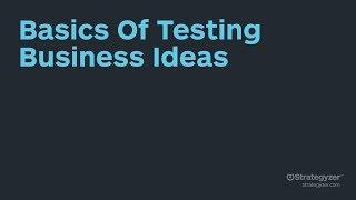 Strategyzer Webinar: The Basics Of Testing Business Ideas