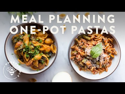 MEAL PLANNING Dinner 2 ONE-POT PASTAS – Honeysuckle