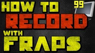 How to Use and Record with Fraps (How to Record PC Games)
