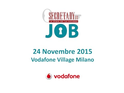 Secretary JOB - 24 Novembre 2015, Vodafone Village Milano