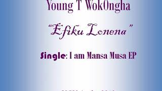 Young T Efiku Lonena Official Audio