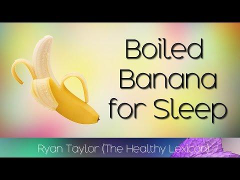 Boiling Banana: For Sleep