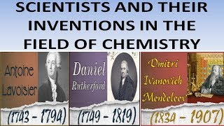 Scientists and Their Invention in the filed of Chemistry.