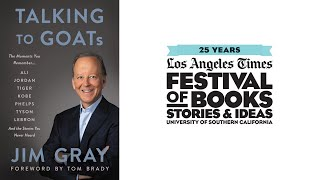 Jim Gray, Author of Talking to GOATs, in Conversation with Chris Stone, L.A. Times Sports Editor