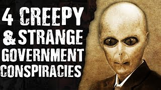 4 CREEPY & STRANGE GOVERNMENT CONSPIRACIES