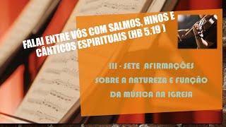 Falai entre vós com salmos, hinos e cânticos espirituais III - Pr Anatote Lopes 12/08/21