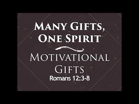 Many Gifts, One Spirit: The Motivational Gifts