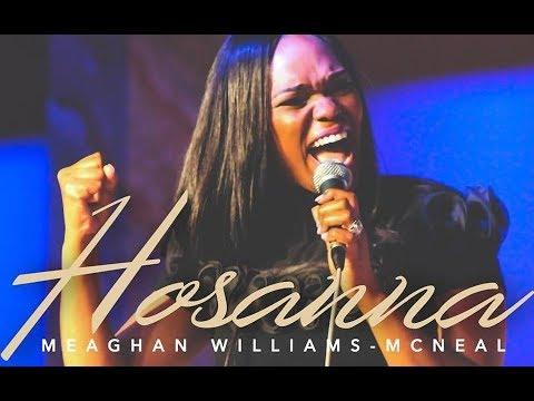 HOSANNA  MEAGHAN WILLIAMS MCNEAL By EydelyWorshipLivingGodChannel
