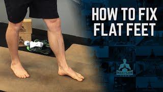 How can I fix flat feet?