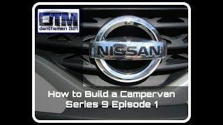 How to Build a Campervan Nissan NV200 Series 9 Episode 1