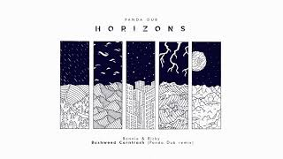 Panda Dub - Horizons - 10 - Bonnie & Ricky - Bushweed Corntrash (Panda dub remix)