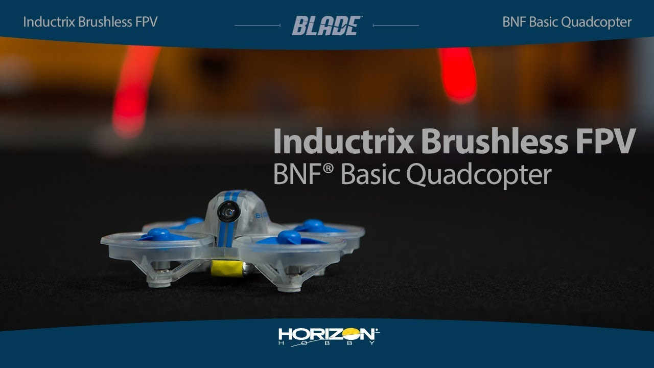Blade® Inductrix® FPV Brushless BNF® Basic