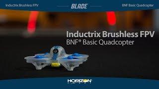 Blade Inductrix Fpv Brushless Bnf Basic Youtube