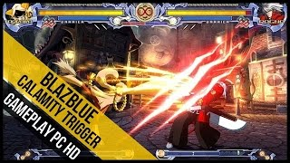 BlazBlue Calamity Trigger Gameplay (PC HD) - All Characters