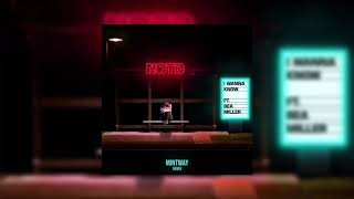 NOTD ft. Bea Miller - I Wanna Know (Mintway Remix)