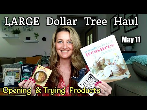 Extra Large Dollar Tree Haul | All New | Opening & Trying Products | May 11