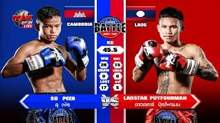 Khmer Vs Laos, សុ ភា Su Peer Vs (Laos) Laostar Puyfourman, Battle Muay Thai, 13/April/2018