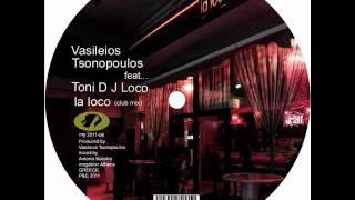 Vasileios Tsonopoulos -la loco ( club mix )
