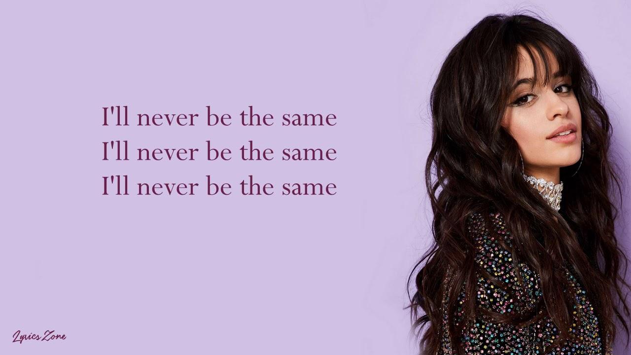 Download Never Be The Same - Camila Cabello (Lyrics)
