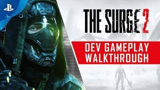 The Surge 2 - Dev Gameplay Walkthrough | PS4