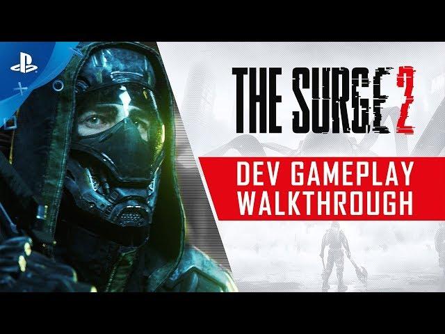 The Surge 2 - Dev Gameplay Walkthrough | PS4