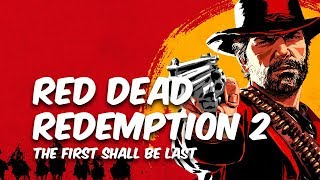 Red Dead Redemption 2 - The First Shall be Last