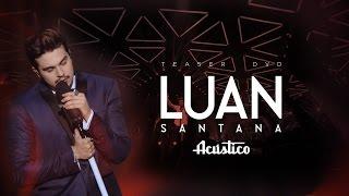 "Teaser ""DVD Luan Santana Acústico"""