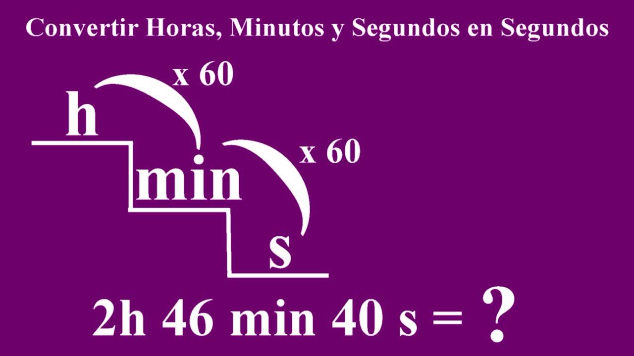 Convertir horas, minutos y segundos en segundos - YouTube
