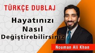 Hayatınızı Nasıl Değiştirebilirsiniz | Nouman Ali Khan Türkçe Dublaj