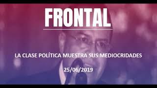 FRONTAL: LA CLASE POLÍTICA MUESTRA SUS MEDIOCRIDADES