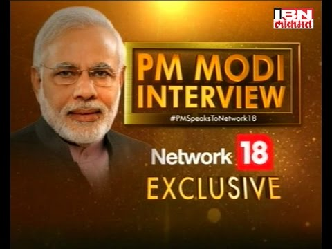 #PMModiSpeaksToNetwotk18 : PM Narendra Modi Full Interview