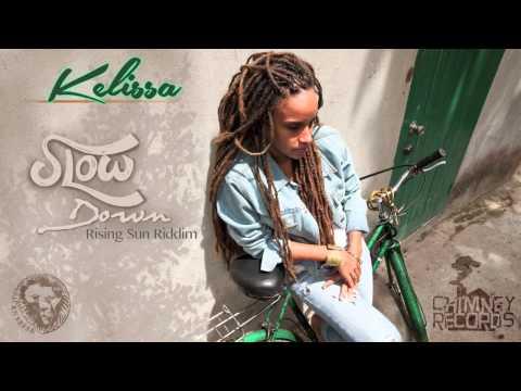 KELISSA - SLOW DOWN (Rising Sun Riddim)
